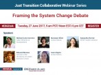 Just Transition Collaborative: #EDGETalk Framing the System Change Debate